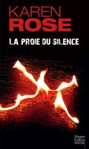 Karen Rose - La proie du silence.