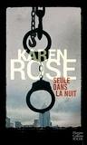 Karen Rose - Seule dans la nuit.