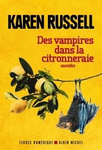 Karen Russell - Des vampires dans la citronneraie.