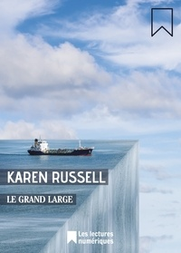 Karen Russell - Le Grand large.