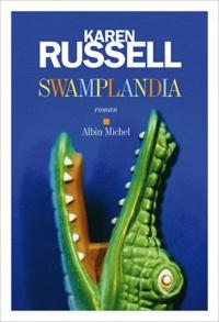 Karen Russell - Swamplandia.