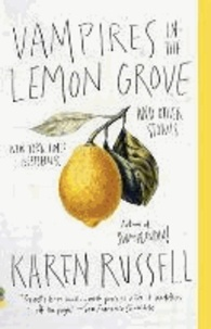 Karen Russell - Vampires in the Lemon Grove.