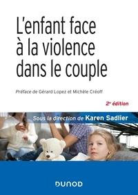 Karen Sadlier - L'enfant face à la violence dans le couple.