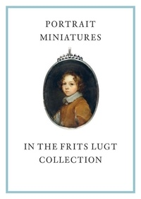 Karen Schaffers-Bodenhausen - Portrait Miniatures in the Frits Lugt Collection - 2 volumes.