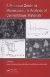 Karen Scrivener et Ruben Snellings - A Practical Guide to Microstructural Analysis of Cementitious Materials.