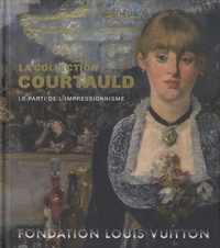 Karen Serres - La collection Courtauld - Le parti de l'impressionnisme.