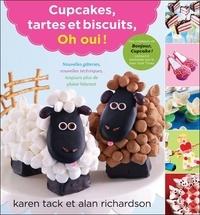 Karen Tack et Alan Richardson - Cupcakes, tartes et biscuits, oh oui !.