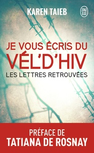 Karen Taïeb - Je vous écris du Vél d'Hiv - Les lettres retrouvées.
