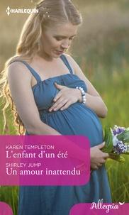 Karen Templeton et Shirley Jump - L'enfant d'un été - Un amour inattendu.