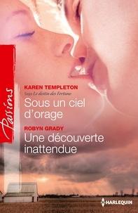Karen Templeton et Robyn Grady - Sous un ciel d'orage - Une découverte inattendue - Saga Le destin des Fortune, vol. 1.