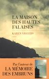Karen Viggers - La maison des hautes falaises.