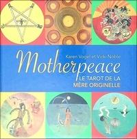 Karen Vogel et Vicki Noble - Motherpeace - Le tarot de la mère originelle.