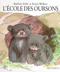 Karen Wallace et Barbara Firth - L'école des oursons.
