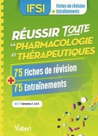 Karen Waton et Florence Bourdon - Réussir toute la pharmacologie en 75 fiches de révision et 75 entraînements - UE 2.11 Semestres 1,3 et 5.