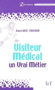 Karen Weic-Ennedam - Visiteur médical : Un vrai métier.