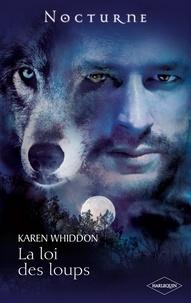Karen Whiddon - La loi des loups.