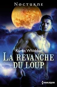Karen Whiddon - La revanche du loup.