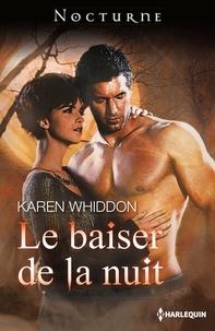 Karen Whiddon - Le baiser de la nuit.