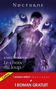 Karen Whiddon et Mercedes Lackey - Le choix du loup - La captive de l'ombre.
