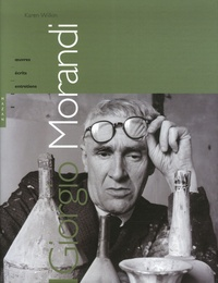 Karen Wilkin - Giorgio Morandi - Oeuvres, écrits, entretiens.