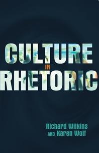 Karen Wolf et Richard Wilkins - Culture in Rhetoric.