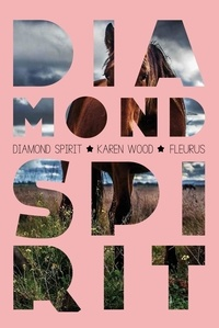 Karen Wood - Diamond Spirit - Diamond Spirit (tome 1).