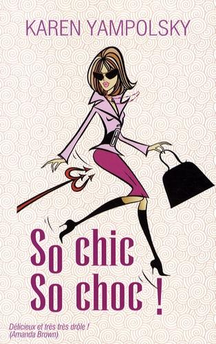 Karen Yampolsky - So chic, so choc !.