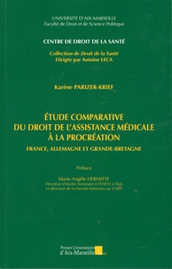 Karène Parizer-Krief - Etude comparative du droit de l'assistance médicale à la procréation - France, Allemagne et Grande-Bretagne.