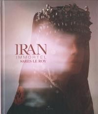 Kares Le Roy - Iran immortel.