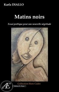 Karfa Diallo - Matins Noirs.