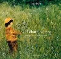 Karibou - Un chant secret.
