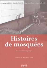 Karim Abdoun et Mathilde Chèvre - Histoires de mosquées - Recueil de témoignages.