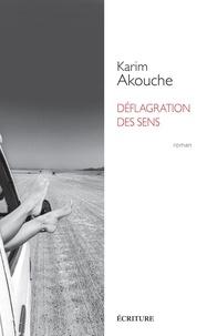 Karim Akouche - Déflagration des sens.