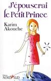 Karim Akouche - J'épouserai le Petit Prince.