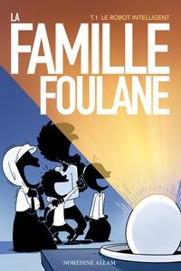 Karim Allam - Famille Foulane Tome 1 : Le robot intelligent.