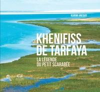 Karim Anegay - Khenifiss de Tarfaya - La légende du petit scarabée.