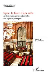 Syrie, la force dune idée - Architectures constitutionnelles des régimes politiques.pdf