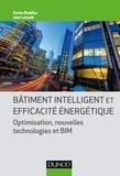 Karim Beddiar et Jean Lemale - Bâtiment intelligent et efficacité énergétique - Optimisation, nouvelles technologies et BIM.