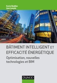 Bâtiment intelligent et efficacité énergétique- Optimisation, nouvelles technologies et BIM - Karim Beddiar |