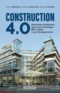Karim Beddiar et Christian Grellier - Construction 4.0 - Réinventer le bâtiment grâce au numérique : BIM, DfMA, Lean Management....