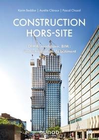 Karim Beddiar et Aurélie Cléraux - Construction hors-site - DfMA, modulaire, BIM : l'industrialisation du bâtiment.