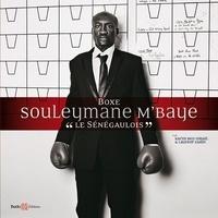 "Karim Ben Ismaïl - Souleymane M'Baye ""Le sénégaulois""."