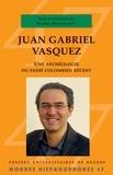 Karim Benmiloud - Juan Gabriel Vasquez - Une archéologie du passé colombien récent.