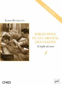 Karim Benmiloud - Sergio Pitol ou le carnaval des vanités - El desfile del amor.