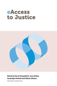 Karim Benyekhlef et Jane Bailey - eAccess to Justice.
