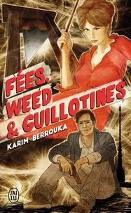 Karim Berrouka - Fées, weed et guillotines - Petite fantaisie pleine d'urbanité.
