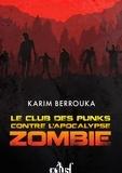 Karim Berrouka - Le Club des punks contre l'apocalypse zombie.