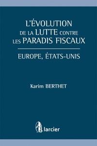 L'évolution de la lutte contre les paradis fiscaux- Europe, Etats-Unis - Karim Berthet pdf epub