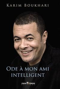 Karim Boukhari et Chourouk Hriech - Ode à mon ami intelligent.