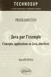 Karim Bouzoubaa - Java par l'exemple - Concepts, applications en Java, interfaces.